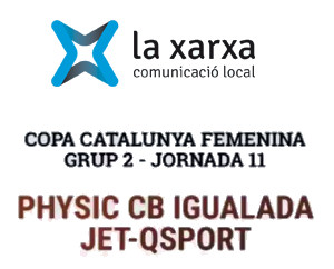 Partit retransmès per la xarxa: Physic CB Igualada - JET QSPORT